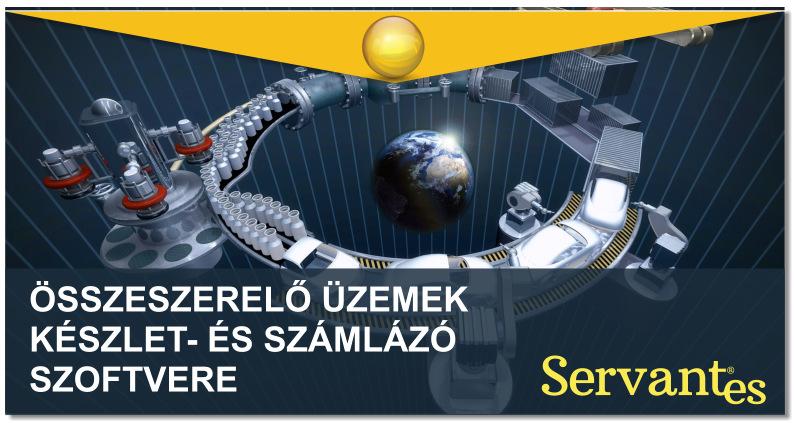 Összeszerelő Üzemek Készlet- és Számlázó Szoftverrendszere - Servantes E.R.P.