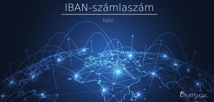 A NAV 2020. június 13-ától érvényes IBAN-számlaszámai