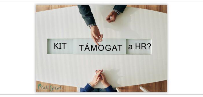 Tudjuk, a jó HR-es támogat! De kit?